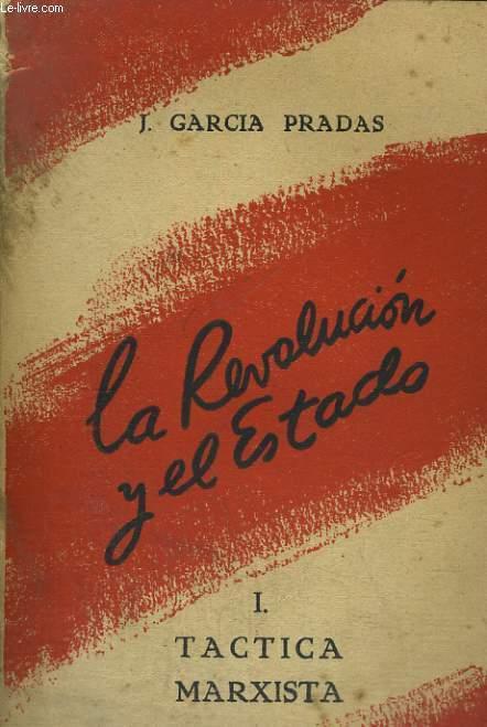 LA REVOLUCION Y EL ESTADA I. TRACTICA MARXISTA.