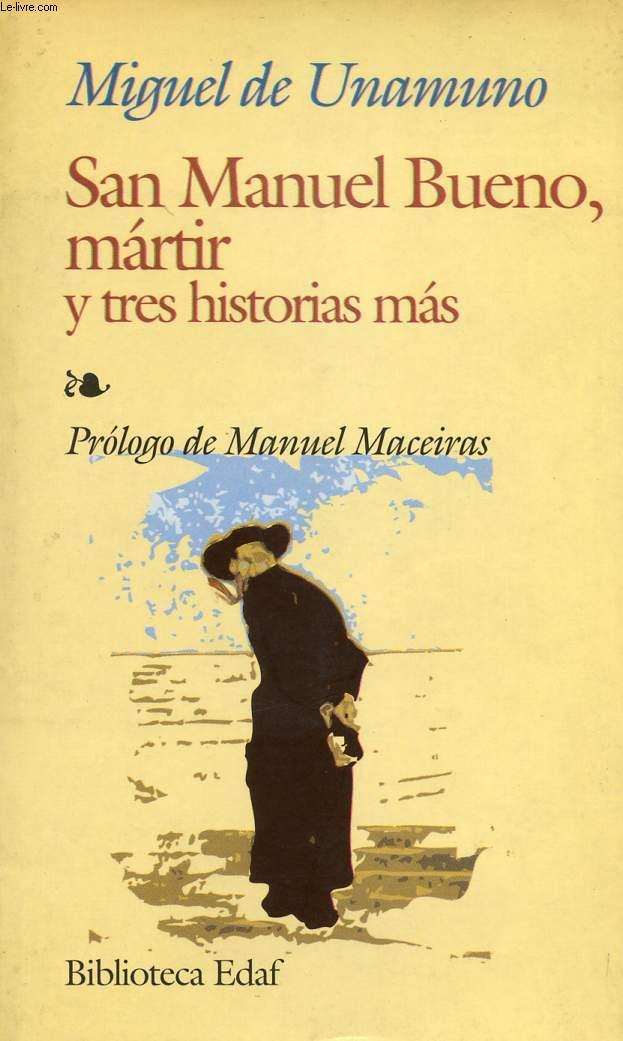 SAN MANUEL BUENO, MARTIR, Y TRES HISTORIAS MAS
