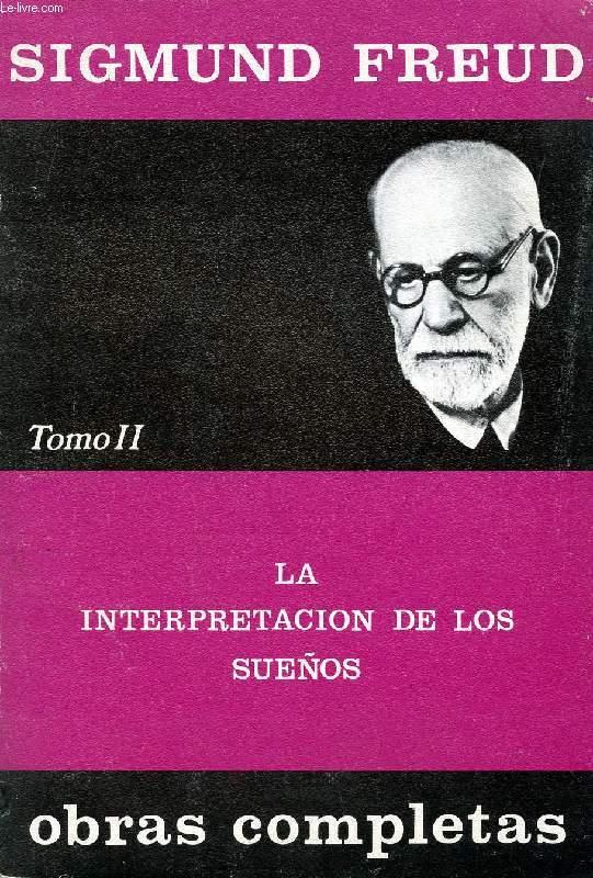 OBRAS COMPLETAS, TOMO II (1899-1900), LA INTERPRETACION DE LOS SUEÑOS