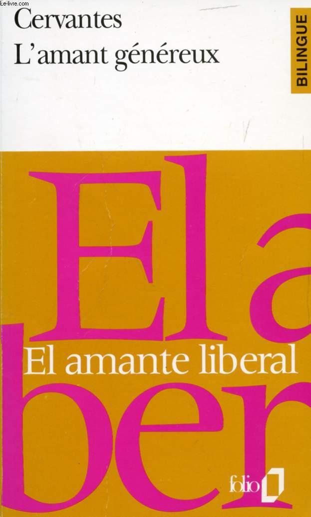 EL AMANTE LIBERAL / L'AMANT GENEREUX