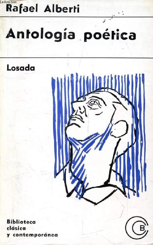 ANTOLOGIA POETICA (1924-1952) (Biblioteca Clasica y Contemporanea, 92)