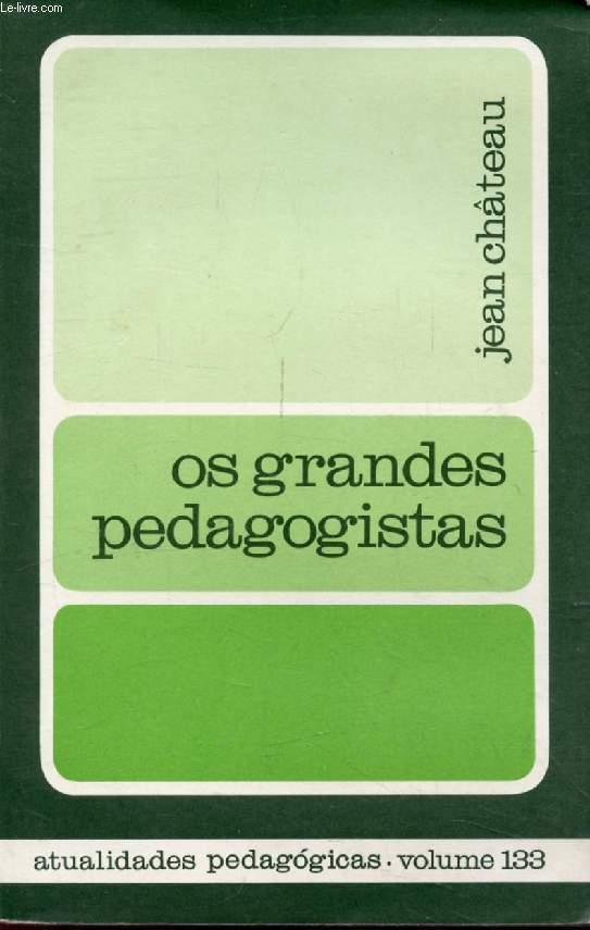 OS GRANDES PEDAGOGISTAS