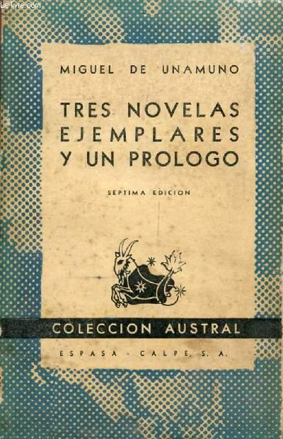 TRES NOVELAS EJEMPLARES Y UN PROLOGO (Coleccion Austral, 70)