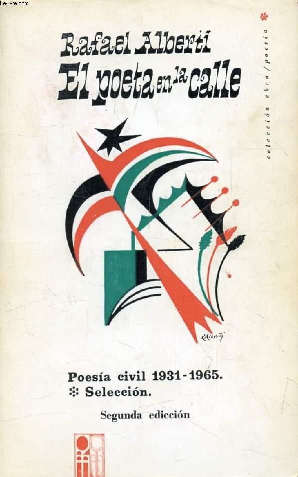 EL POETA EN LA CALLE, POESIA CIVIL 1931-1965, SELECCION