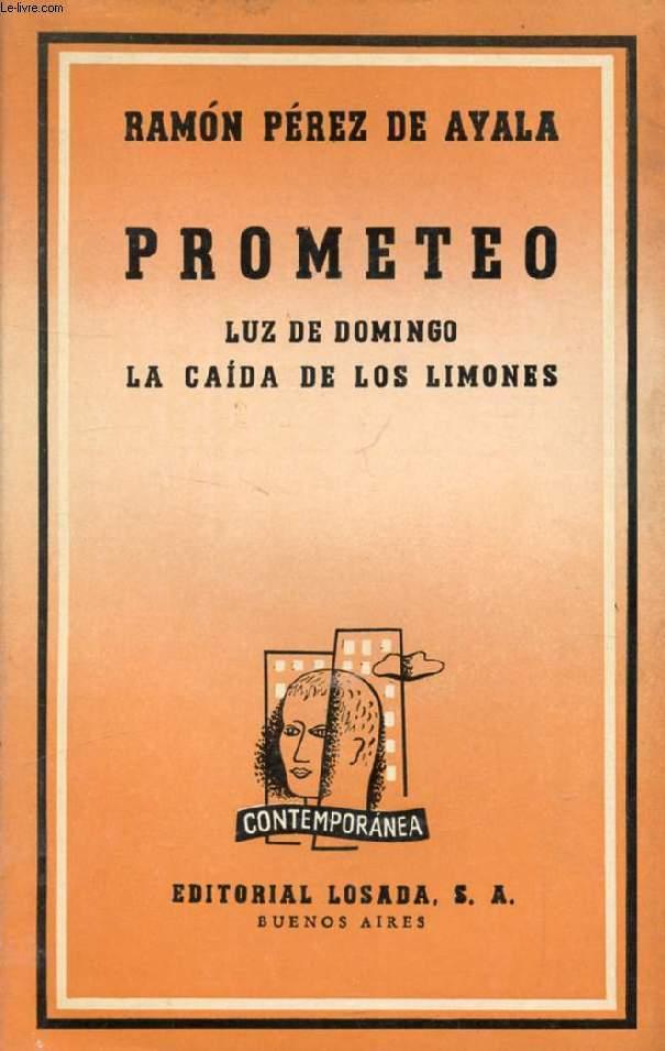 PROMETEO, LUZ DE DOMINGO, LA CAIDA DE LOS LIMONES