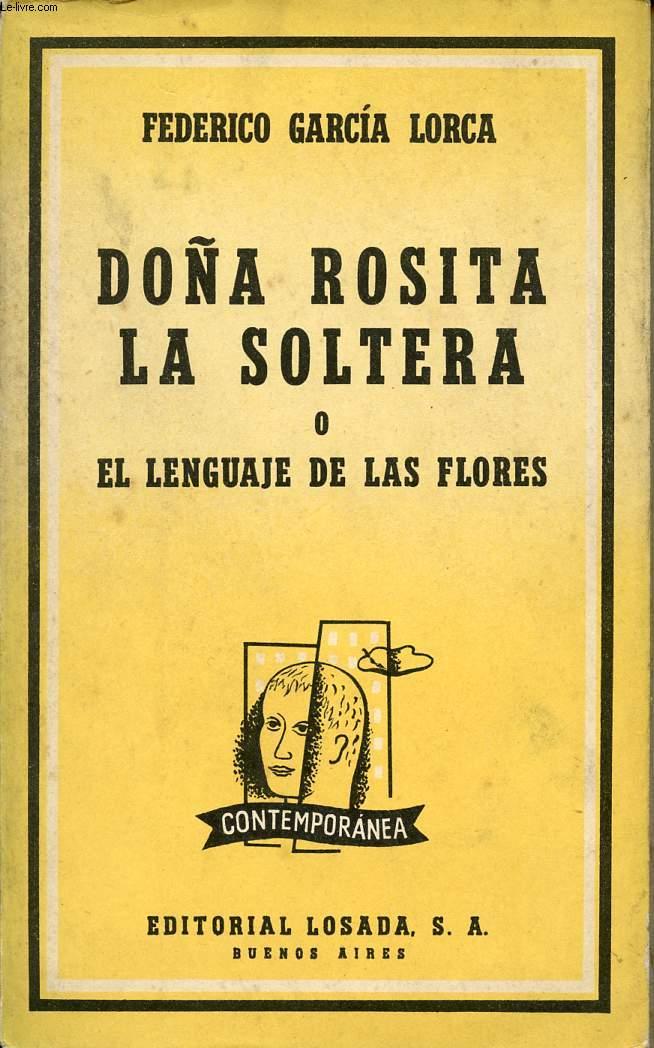 DOÑA ROSITA LA SOLTERA, O EL LANGUAJE DE LAS FLORES