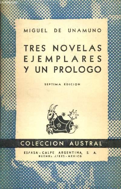 TRES NOVELAS EJEMPLARES Y UN PROLOGO, COLECCIÓN AUSTRAL, N° 70