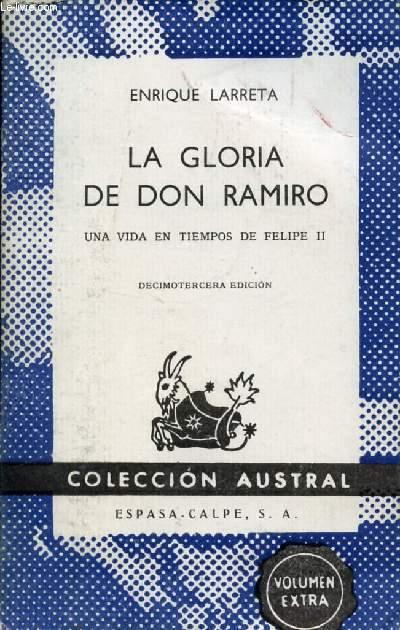 LA GLORIA DE DON RAMIRO (UNA IDA EN TIEMPOS DE FELIPE II), COLECCIÓN AUSTRAL, N° 74