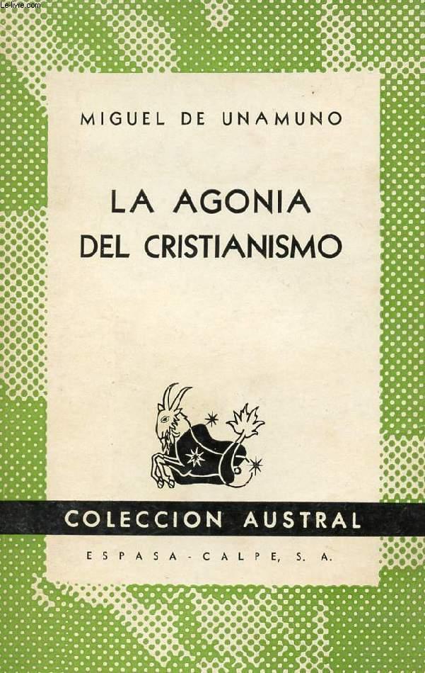 LA AGONIA DEL CRISTIANISMO, COLECCIÓN AUSTRAL, N° 312