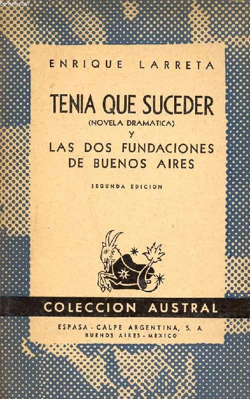 TENIA QUE SUCEDER, Y LAS DOS FUNDACIONES DE BUENOS AIRES, COLECCIÓN AUSTRAL, N° 411