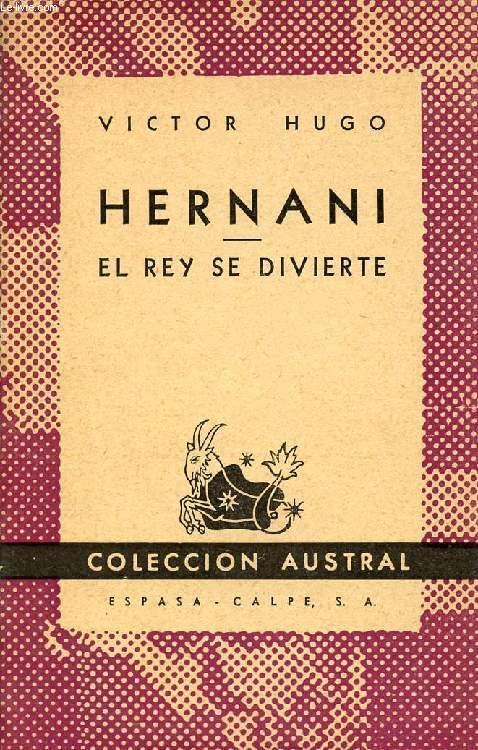 HERNANI, EL REY SE DIVIERTE, COLECCIÓN AUSTRAL, N° 619