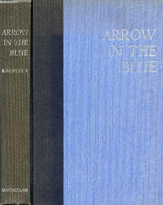 ARROW IN THE BLUE, AN AUTOBIOGRAPHY