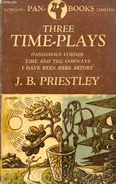 THREE TIME-PLAYS (Dangerous Corner, Time and the Conways, I Have Been Here Before)