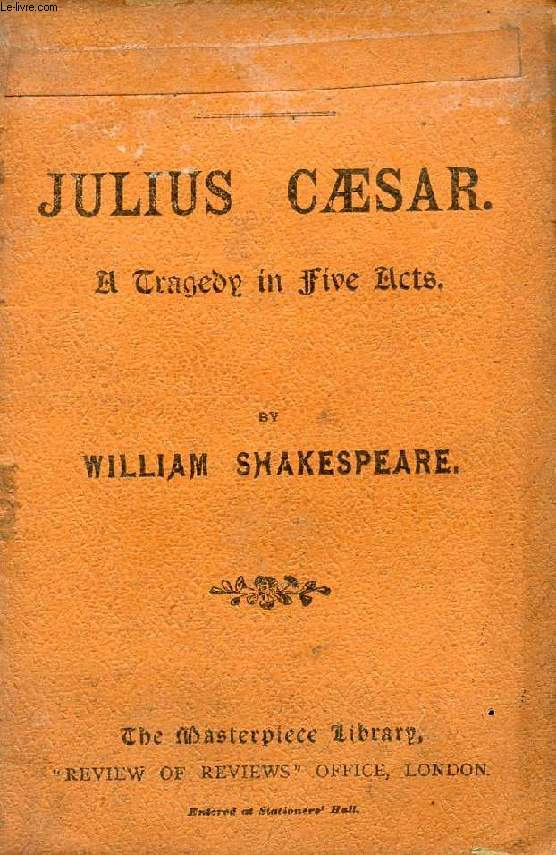 JULIUS CAESAR, A TRAGEDY IN 5 ACTS