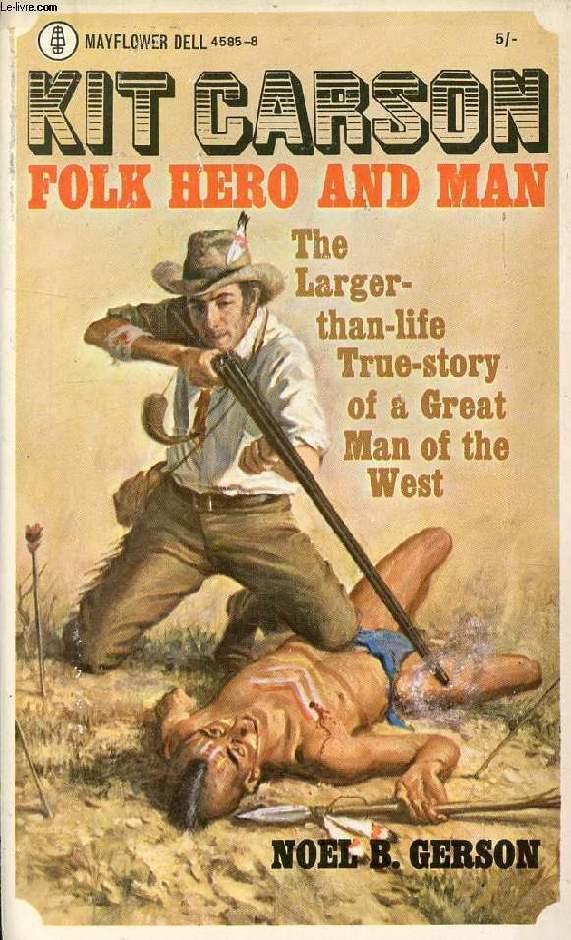 KIT CARSON, FOLK HERO AND MAN