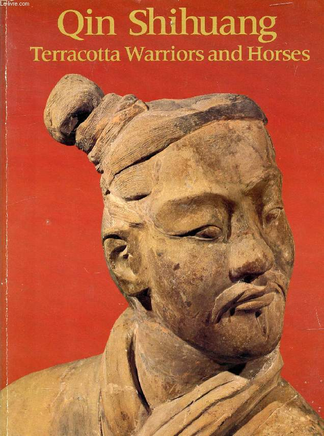 QIN SHIHUANG, TERRACOTTA WARRIORS AND HORSES