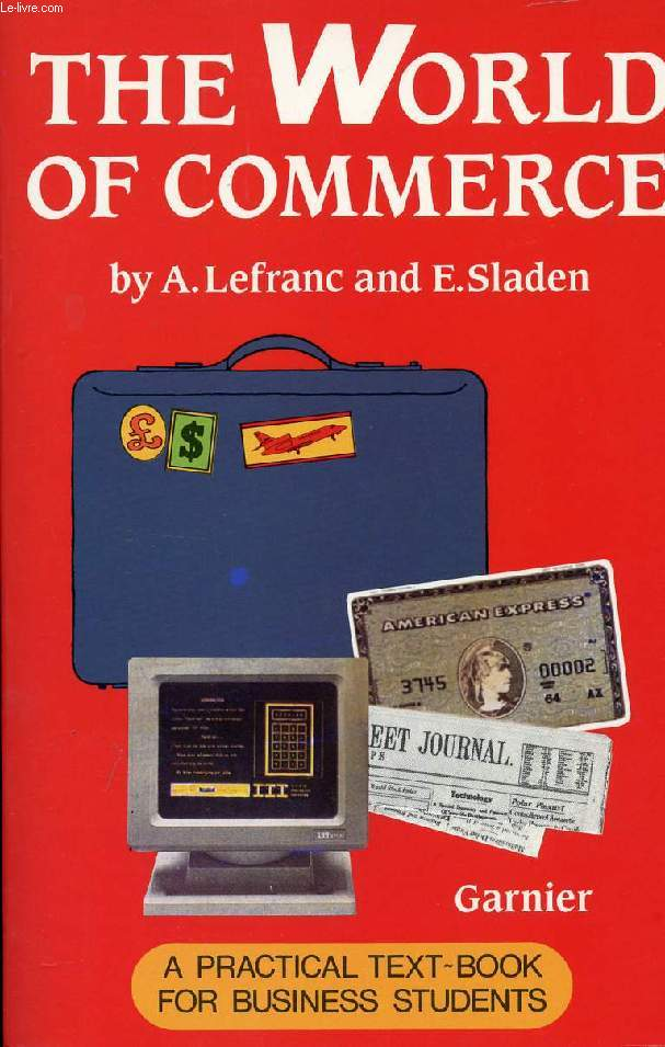 THE WORLD OF COMMERCE, A PRACTICAL TEXT-BOOK FOR BUSINESS STUDENTS
