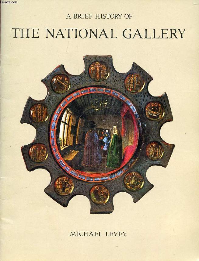 A BRIEF HISTORY OF THE NATIONAL GALLERY