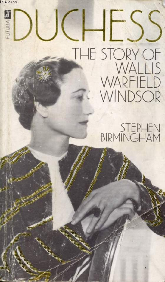 DUCHESS, THE STORY OF WALLIS WARFIELD WINDSOR