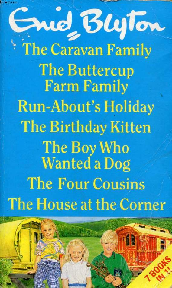 THE CARAVAN FAMILY / THE BUTTERCUP FARM FAMILY / RUN-ABOUT'S HOLIDAY / THE BIRTHDAY KITTEN / THE BOY WHO WANTED A DOG / THE FOUR COUSINS / THE HOUSE AT THE CORNER