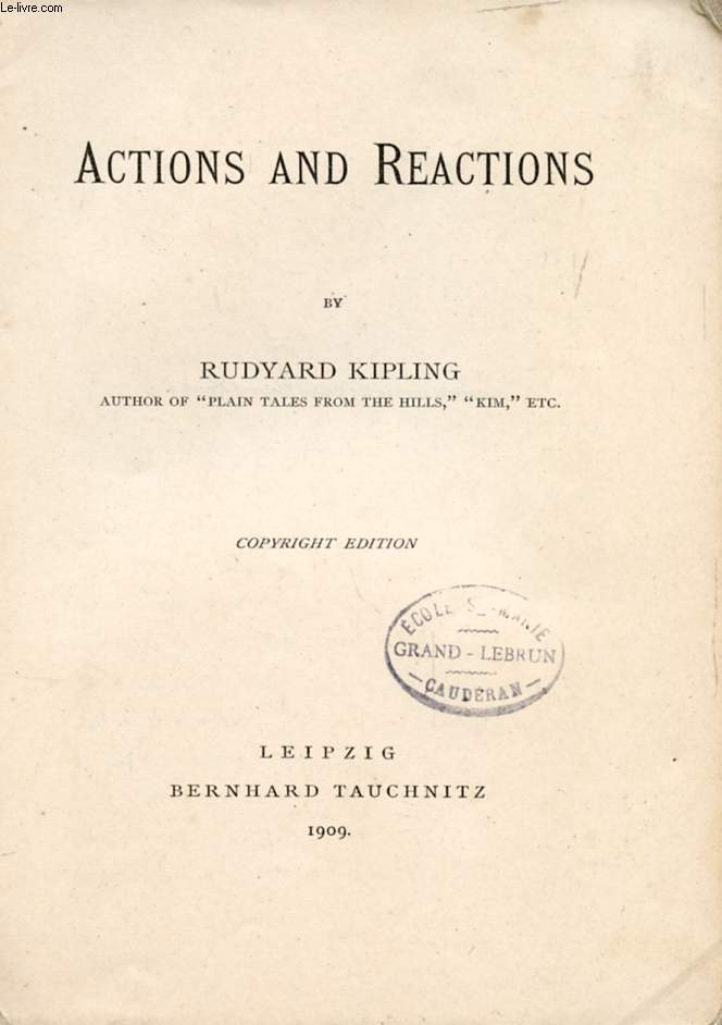 ACTIONS AND REACTIONS (COLLECTION OF BRITISH AUTHORS, VOL. 4144)
