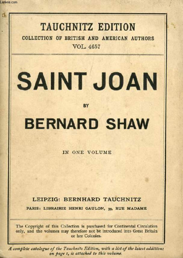 SAINT JOAN, A CHRONICLE PLAY IN 6 SCENES AND AN EPILOGUE (COLLECTION OF BRITISH AND AMERICAN AUTHORS, VOL. 4657)