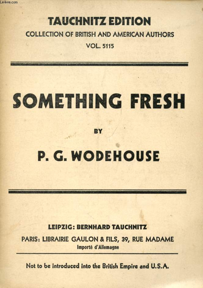 SOMETHING FRESH (COLLECTION OF BRITISH AND AMERICAN AUTHORS, VOL. 5115)