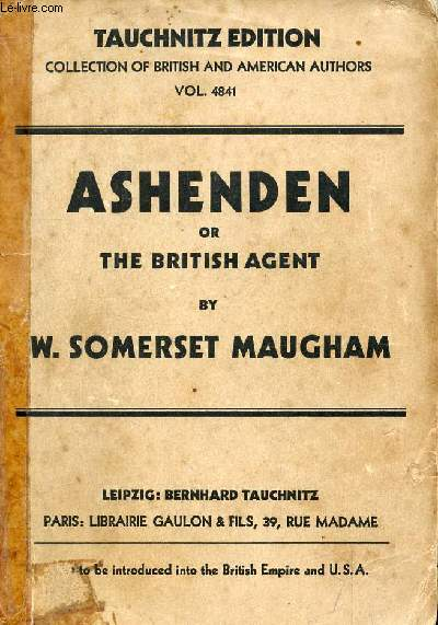 ASHENDEN, OR, THE BRITISH AGENT (COLLECTION OF BRITISH AND AMERICAN AUTHORS, VOL. 4841)