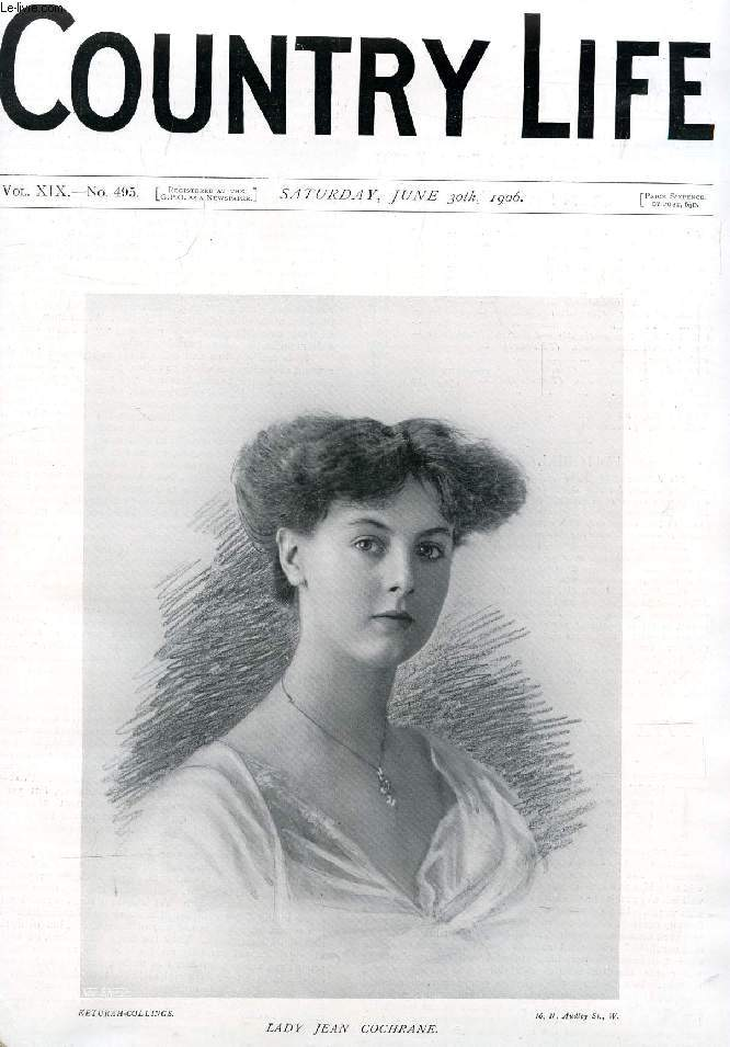 COUNTRY LIFE ILLUSTRATED, VOL. XIX, N° 495, JUNE 1906 (Contents: Our Portrait Illustration: Lady Jean Cochrane. The Aulobiographic Animal. Country Notes. Cormorants in County Mayo. (Illustrated). The Grayswood Oaks. (Illustrated). Front the Farms...)