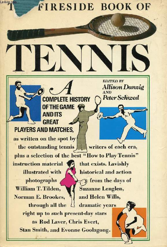 THE FIRESIDE BOOK OF TENNIS, A Complete History of the Game and Its Great Players and Matches