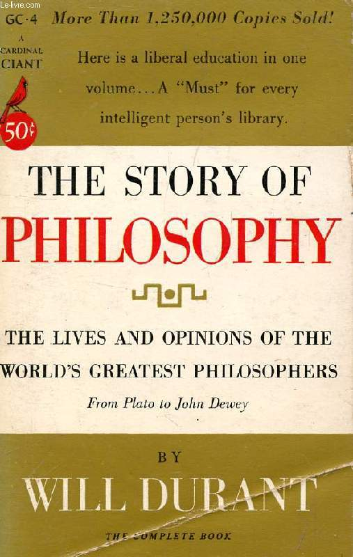 THE STORY OF PHILOSOPHY, THE LIVES AND OPINIONS OF THE GREATER PHILOSOPHERS