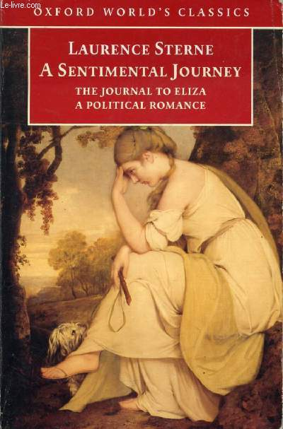 A SENTIMENTAL JOURNEY THROUGH FRANCE AND ITALY, With THE JOURNAL TO ELIZA And A POLITICAL ROMANCE
