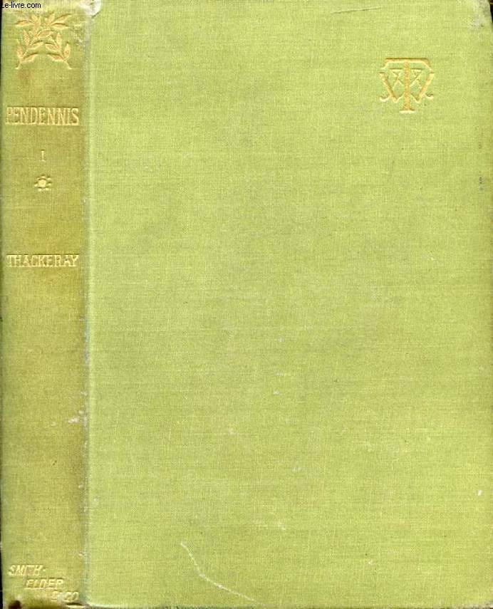 THE HISTORY OF PENDENNIS, VOL. I (His Fortunes and Misfortunes, His Friends and His Greatest Enemy)