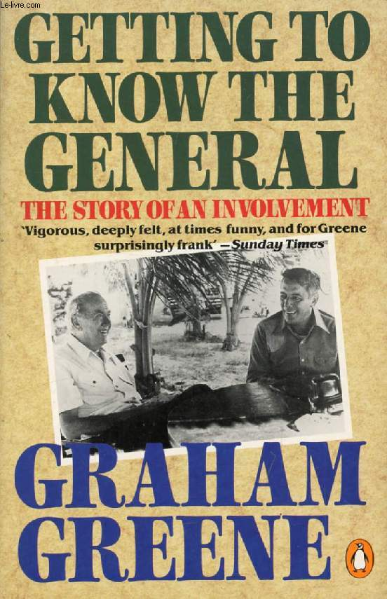 GETTING TO KNOW THE GENERAL, THE STORY OF AN INVOLVEMENT