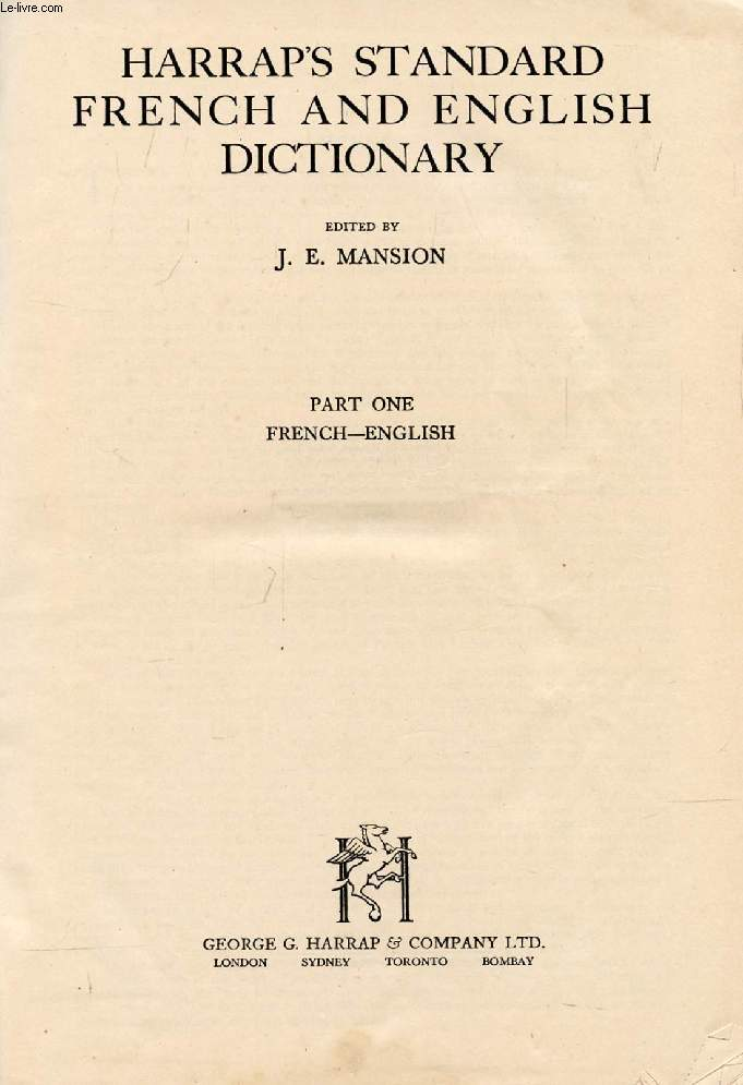HARRAP'S STANDARD FRENCH AND ENGLISH DICTIONARY, PART ONE, FRENCH-ENGLISH