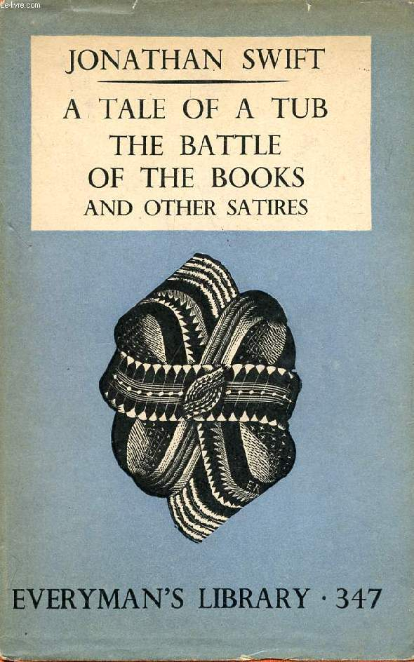 A TALE OF A TUB, THE BATTLE OF THE BOOKS, AND OTHER SATIRES