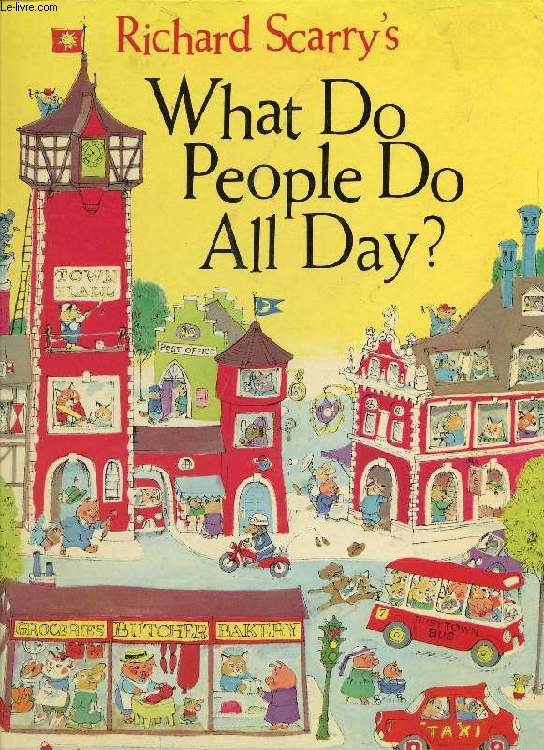 WHAT DO PEOPLE DO ALL DAY ?