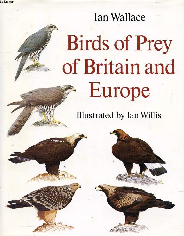 BIRDS OF PREY OF BRITAIN AND EUROPE