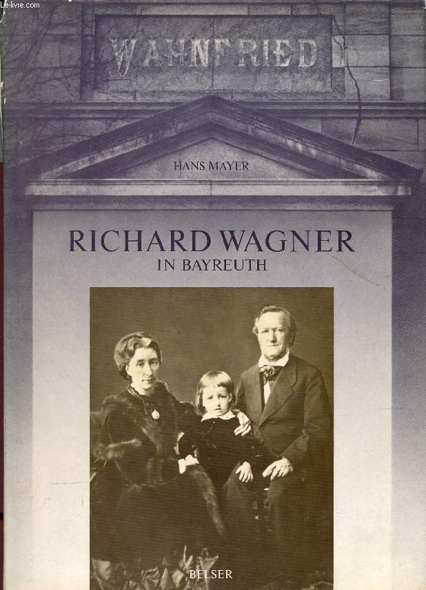 RICHARD WAGNER IN BAYREUTH, 1876-1976