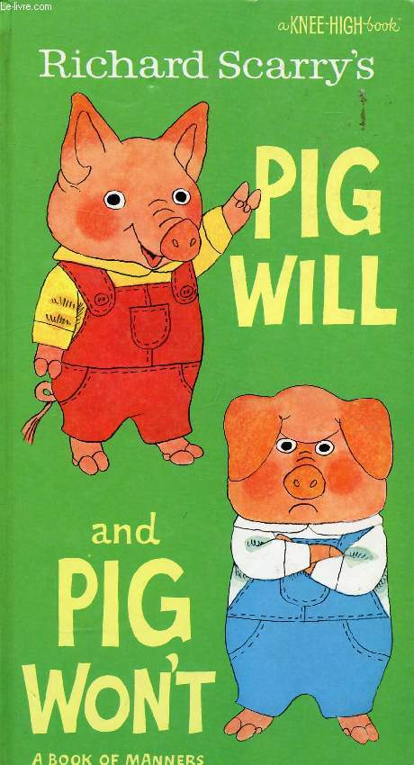 PIG WILL AND PIG WON'T, A BOOK OF MANNERS