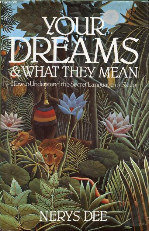 YOUR DREAMS & WHAT THEY MEAN