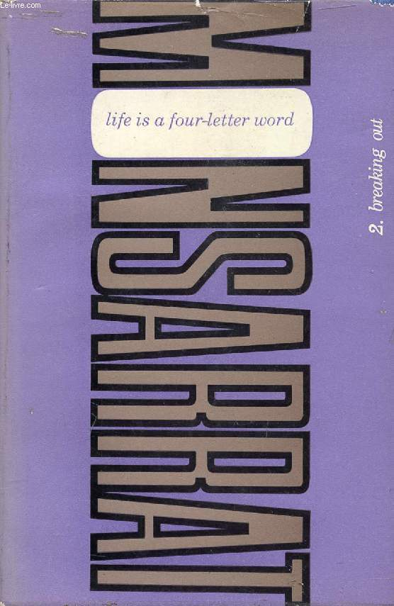 LIFE IS A FOUR-LETTER WORD, VOLUME II, BREAKING OUT