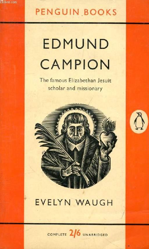 EDMUND CAMPION, The Famous Elizabethan Jesuit Scholar and Missionary