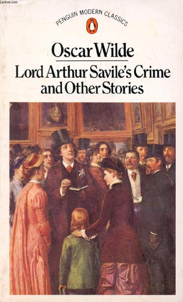 LORD ARHUR SAVILE'S CRIME, And Other Stories