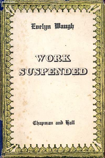 WORK SUSPENDED, And Other Stories Written Before the Second World War