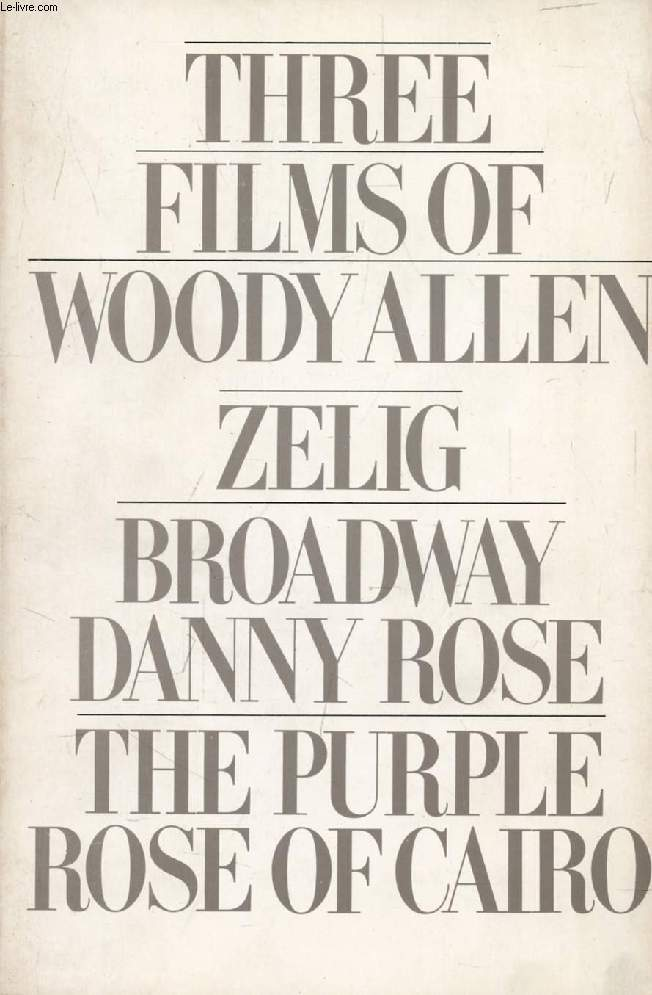 THREE FILMS OF WOODY ALLEN: ZELIG, BROADWAY DANNY ROSE, THE PURPLE ROSE OF CAIRO