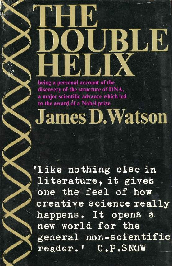 THE DOUBLE HELIX, A Personal Account of the Discovery of the Structure of DNA
