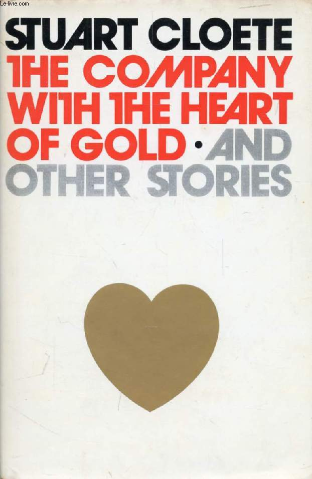 THE COMPANY WITH THE HEART OF GOLD, And Other Stories