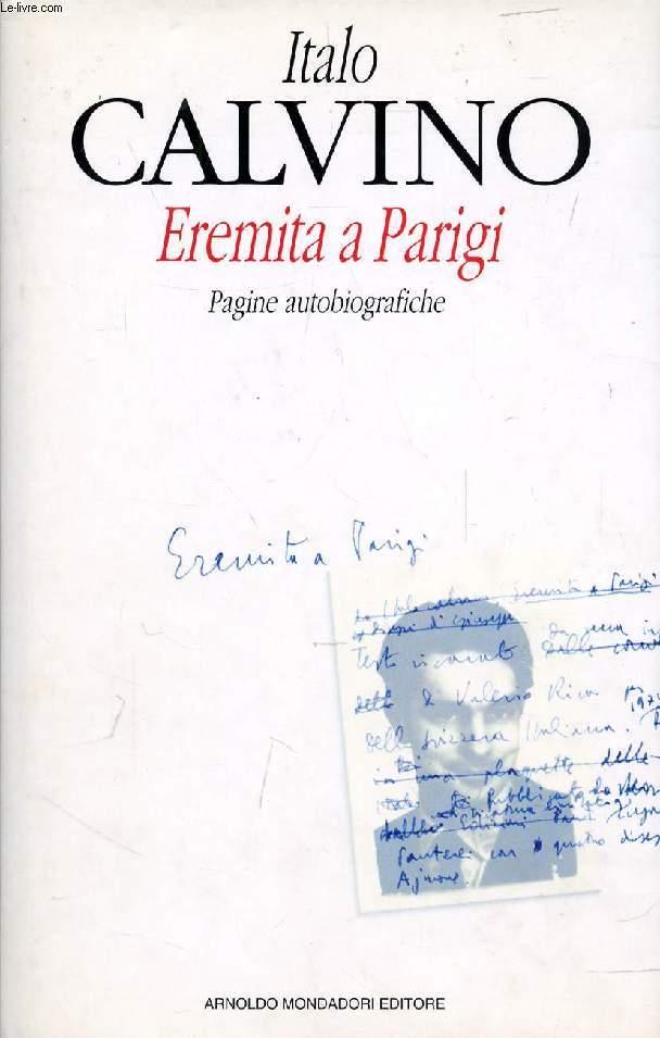 EREMITA A PARIGI, Pagine Autobiografiche