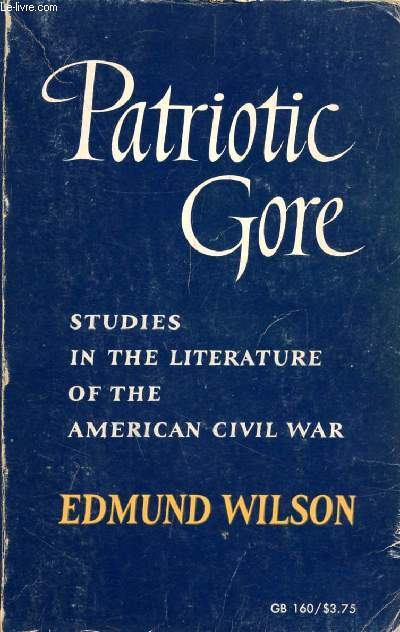 PATRIOTIC GORE, STUDIES IN THE LITERATURE OF THE AMERICAN CIVIL WAR